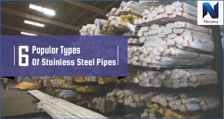 6 Popular Types Of Stainless Steel Pipes